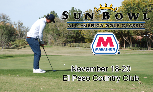 2018 SUN BOWL MARATHON ALL-AMERICA GOLF CLASSIC FIELD IS SET; LONG DRIVE AND PUTTING CONTESTS ON NOV. 18 FOLLOWED BY THREE ROUNDS OF GOLF NOV. 19-20 AT EL PASO COUNTRY CLUB